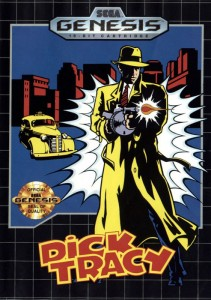 Dick... Tracy Sega Genesis game.