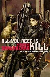 "Hiroshi Sakurazaka's ""All You Need is Kill"""