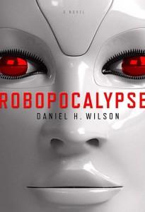 """Daniel H. Wilson's """"Robopocalypse"""""""