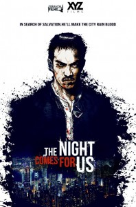 """The Night Comes For Us"" Promotional Poster"