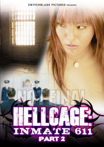 Hellcage Inmate 611: Part II | DVD (Switchblade Pictures)