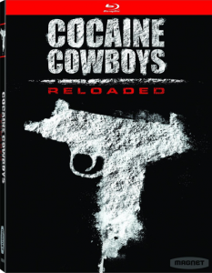 Cocaine Cowboys: Reloaded | Blu-ray & DVD (Magnolia)