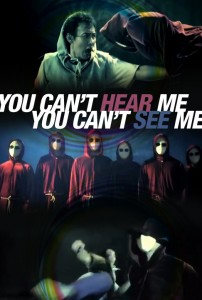 """You Can't Hear Me, You Can't See Me"" Promotional"