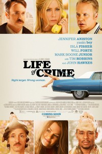 """Life of Crime"" Theatrical Poster"
