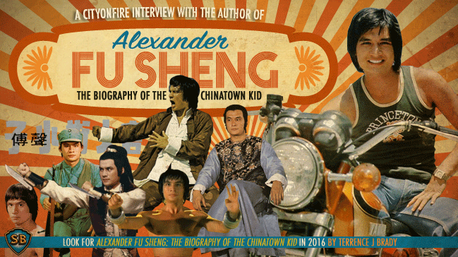 Alexander Fu Sheng: The Biography of the Chinatown Kid
